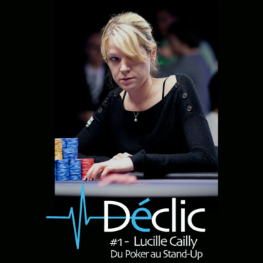 #1 Lucile Cailly : Du Poker au Stand-up