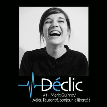 #3 Marie Quincey : Adieu l'autorité, bonjour la liberté !