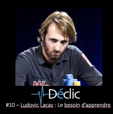 #10 Ludovic Lacay – Le Besoin D'apprendre