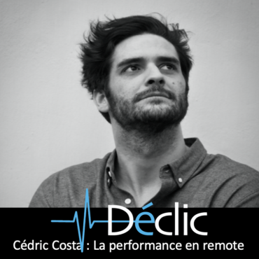 #17 Cédric Costa : La performance en remote